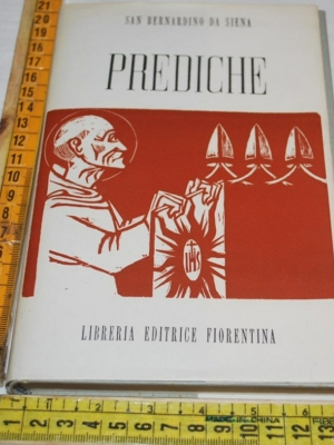 San Bernardino da Siena - Prediche - Libreria editrice fiorentina
