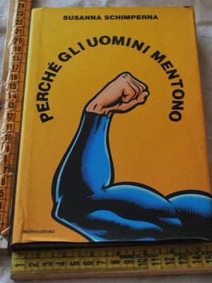 Schimperna Susanna - Perché gli uomini mentono - Mondadori Ingrandimenti