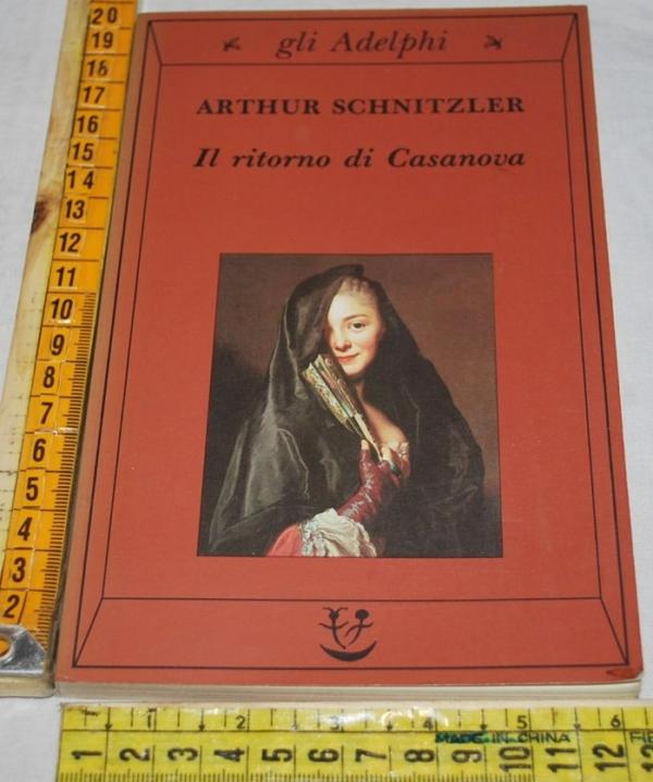 Schnitzler Arthur - Il ritorno di Casanova - Gli Adelphi