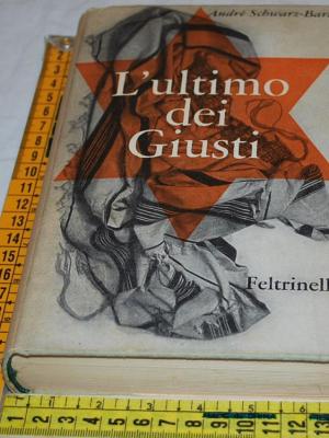 Schwarz-Bart André - L'ultimo dei giusti - Feltrinelli (D)