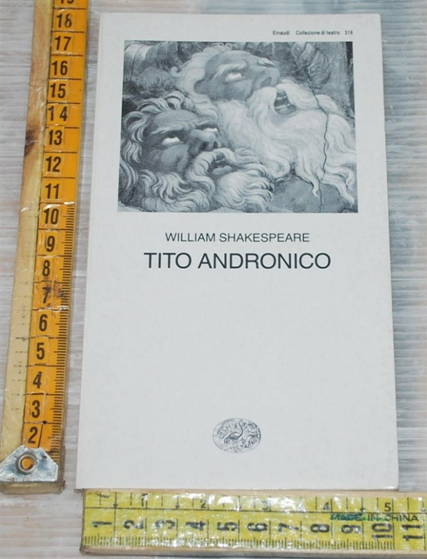 Shakespeare William - Tito Andronico - Einaudi teatro 316