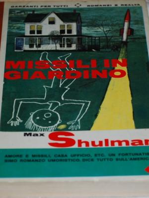 Shulman Max - Missili in giardino - Garzanti per tutti