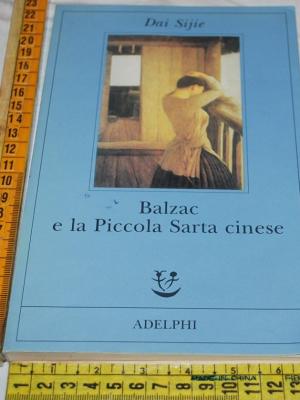 Sijie Dai - Balzac e la piccola sarta cinese - Adelphi