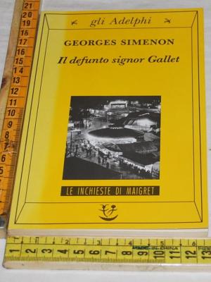 Simenon Georges - Il defunto signor Gallet - Gli Adelphi