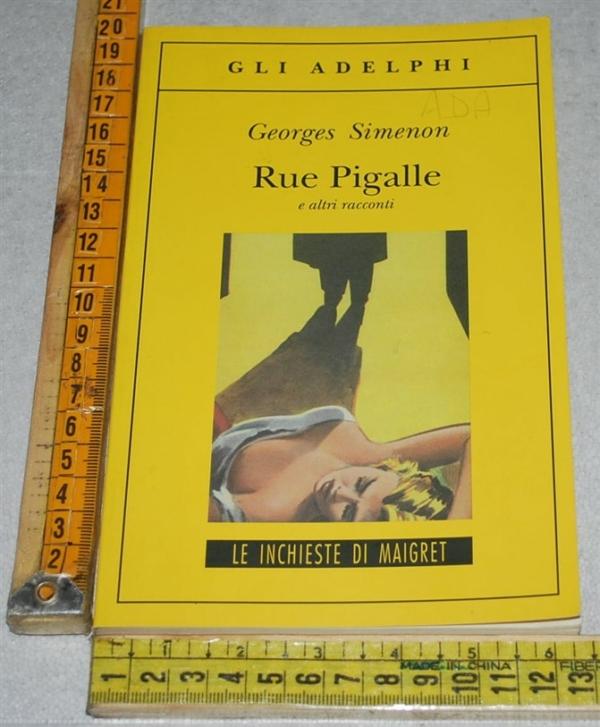 Simenon Georges - Rue Pigalle - Gli Adelphi