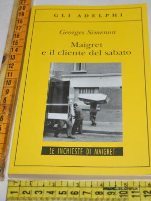 Simenon Georges - Maigret e il cliente del sabato - Gli Adephi