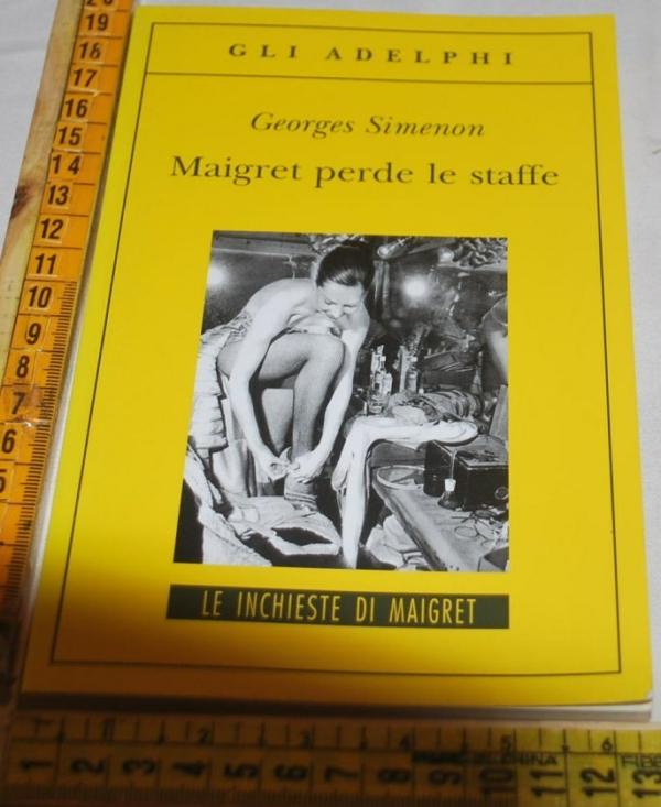 Simenon Georges - Maigret perde le staffe - Gli Adelphi