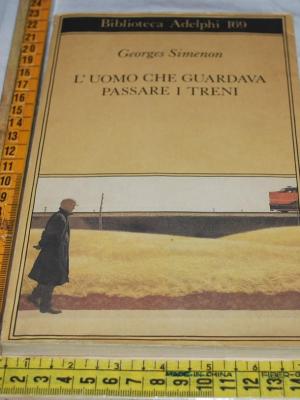 Simenon Georges - L'uomo che guardava passare i treni - Biblioteca Adelphi