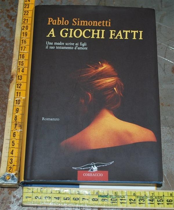Simonetti Pablo - A giochi fatti - Corbaccio