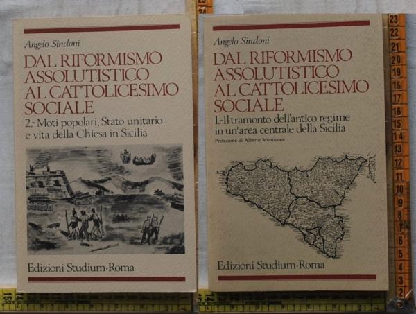 Sindoni Angelo - Dal riformismo assolutistico al cattolicesimo sociale - Studium
