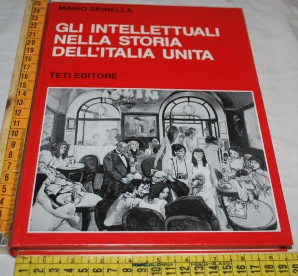 Spinella - Gli intellettuali nella storia dell'Italia unita Teti