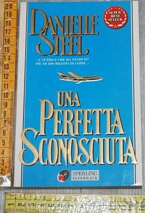 Steel Danielle - Una perfetta sconosciuta - Sperling & Kupfer