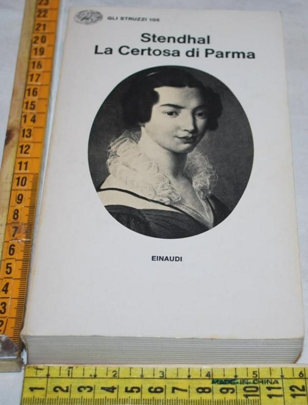 Stendhal - La certosa di Parma - Gli Struzzi Einaudi
