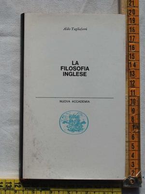 Tagliaferri Aldo - La filosofia inglese - Nuova accademia