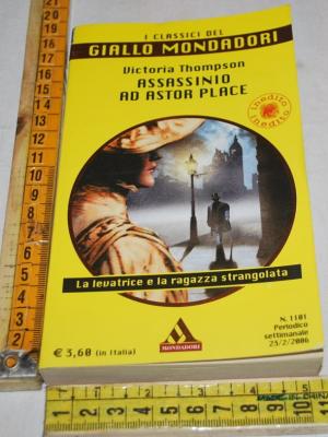 Thompson Victoria - Assassino ad Astor Place - Il Giallo Mondadori Classici 1181