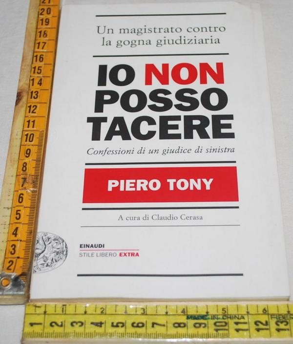 Tony Piero - Io non posso tacere - Einaudi SL Extra