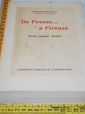 Torricelli Cesare - Da Firenze...a Firenze - Libreria editrice fiorentina
