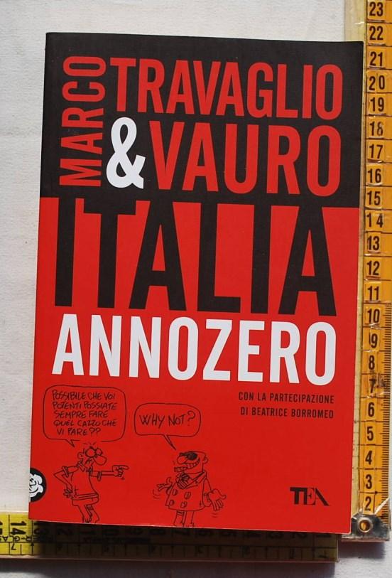Travaglio Marco Vauro - Italia anno zero - TEA