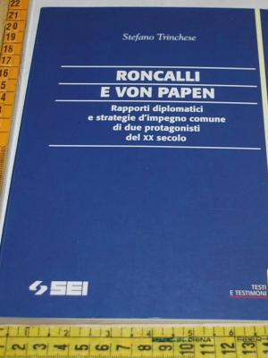 Trinchese Stefano - Roncalli e Von Papen - Sei