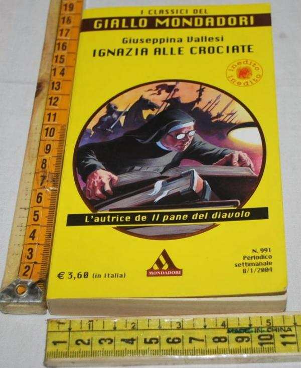 Vallesi Giuseppina - Ignazia alle crociate - 991 Classici Giallo Mondadori