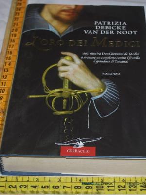 Debicke Van der Noot Patrizia - L'oro dei medici - Corbaccio