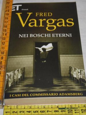 Vargas Fred - Nei boschi eterni - ET Einaudi (B)