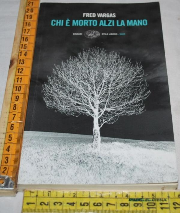 Vargas Fred - Chi è morto alzi la mano - Einaudi SL Noir
