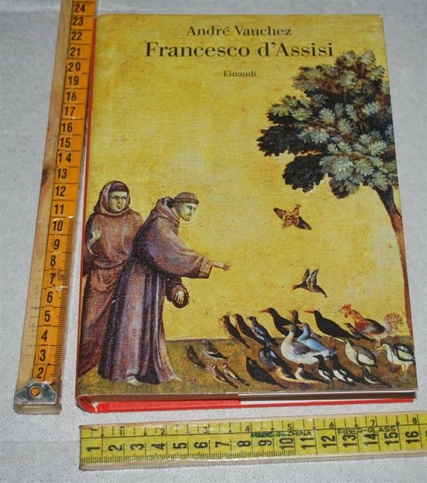 Vauchez André - Francesco d'Assisi - Einaudi Saggi