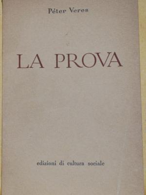 Veres Peter - La prova - Edizioni di cultura sociale