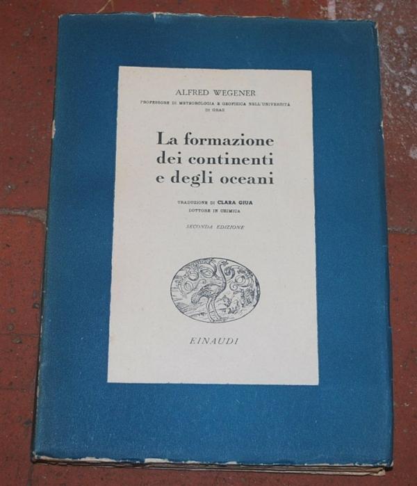 Wegener Alfred - La formazione dei continenti e degli oceani - Einaudi
