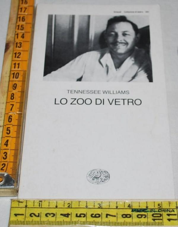 Williams Tennessee - Lo zoo di vetro - Einaudi teatro 293