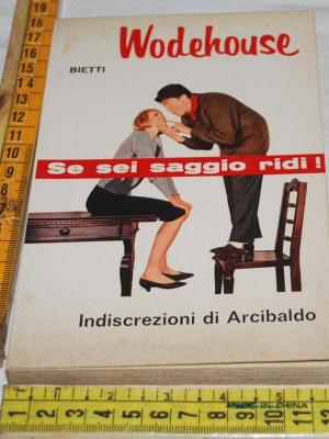 Wodehouse P. G. - Indiscrezioni di Arcibaldo - Bietti