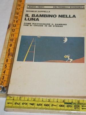 Zappella Michele - Il bambino nella luna - NT Feltrinelli