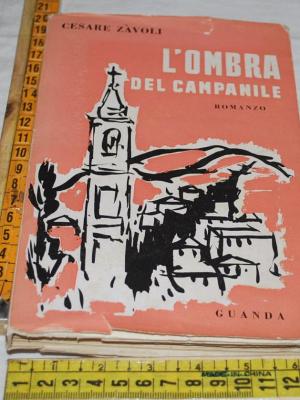 Zàvoli Zavoli Cesare - L'ombra del campanile - Guanda