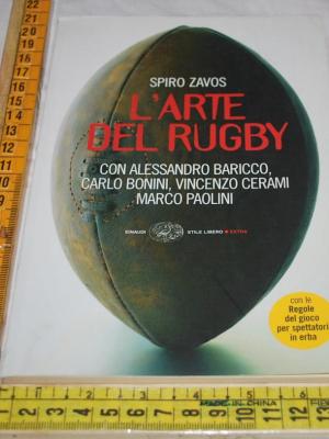 Zavos Spiro - L'arte del rugby - Einaudi Stile Libero extra