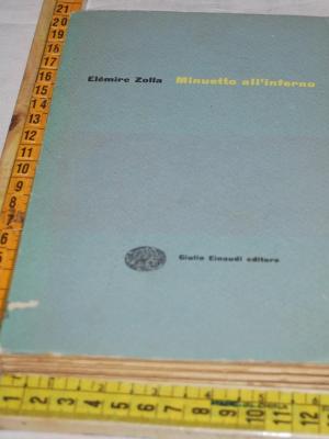 Zolla Elémire - Minuetto all'inferno - Einaudi I gettoni